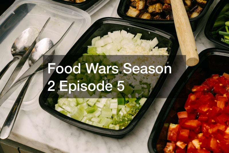 Food Wars Season 2 Episode 5