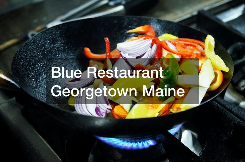 Blue Restaurant Georgetown Maine