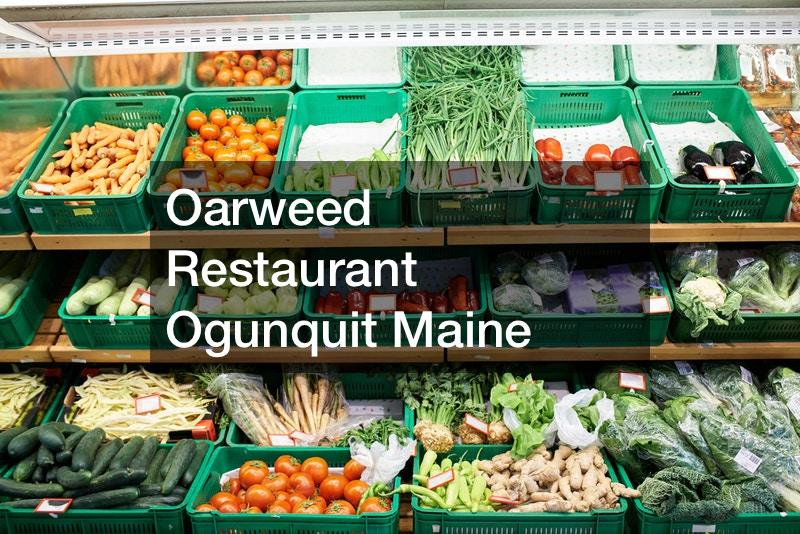 Oarweed Restaurant Ogunquit Maine