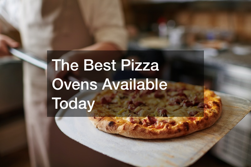 The Best Pizza Ovens Available Today